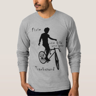 Fixie - one bike one gear Trackstand T-Shirt