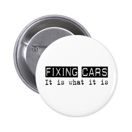 Fixing Cars It Is Pinback Button