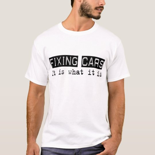 Fixing Cars It Is T-Shirt