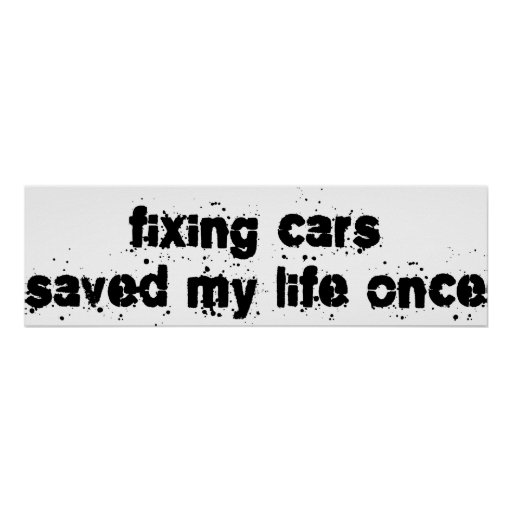 Fixing Cars Saved My Life Once Poster
