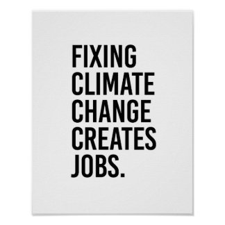 Fixing Climate Change Creates Jobs - - Pro-Science Poster