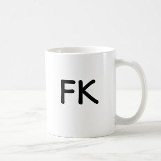FK on your Coffee...Mug Coffee Mug