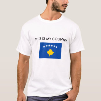 Flag_of_Kosovo, THIS IS MY COUNTRY T-Shirt