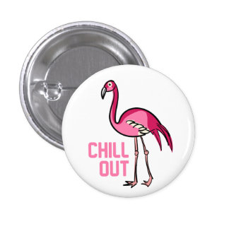 Flamingo Chill Out 1 Inch Round Button