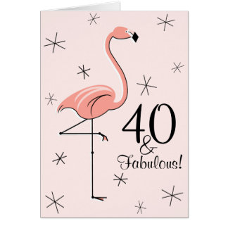 Flamingo Pink 40 and Fabulous! birthday vertical Card