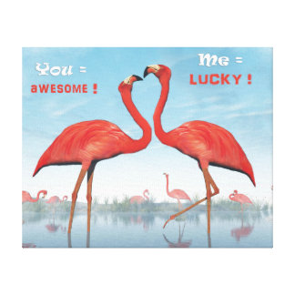 Flamingos courtship : you = awesome, me = lucky canvas print
