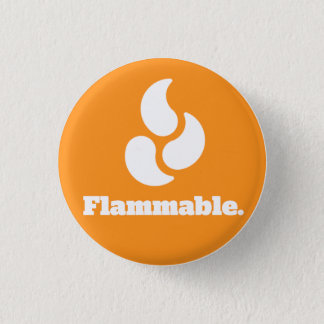Flammable - Round Button
