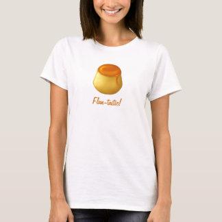 Flan-tastic Shirt