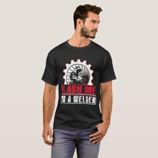 Flash Me I'm A Welder T-Shirt