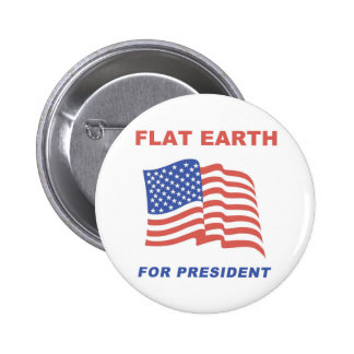 Flat Earth for President 2 Inch Round Button