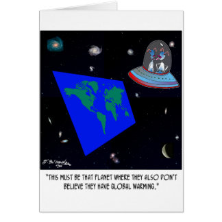 Flat Earth & No Global Warming Card