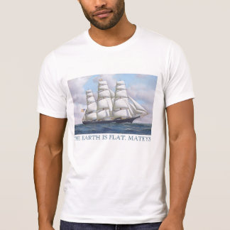 Flat Earth - THE EARTH IS FLAT, MATEYS T-Shirt