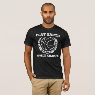 Flat Earth World Champs - BLACK EXCELLENT T-Shirt