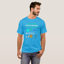 Flat Earther - Only Play on a Flat Surface T-Shirt