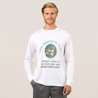 Flat Earthers Know Something T-Shirt