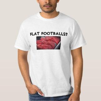 Flat Footballs? T-Shirt