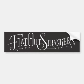 Flat Out Strangers Bumper Sticker