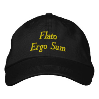 Flato Ergo Sum (I fart, therefore I am) Embroidered Hat