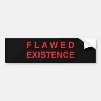 Flawed Existence Bumper Sticker