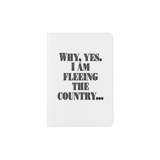 Fleeing the country passport holder