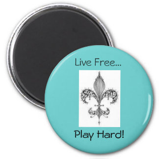 fleur, Play Hard!, Live Free... Magnet