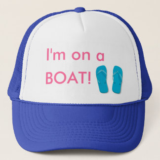 flippies, I'm on a, BOAT! Trucker Hat