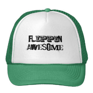 Flippin' awesome! trucker hat