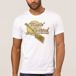 Flippin  Talented T-Shirt