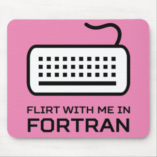 Flirt with Me in Fortran Mouse Pad
