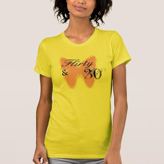 Flirty & 30 T-Shirt