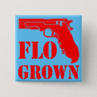 Flo Grown Pistol  FB.com/USAPatriotGraphics 2 Inch Square Button