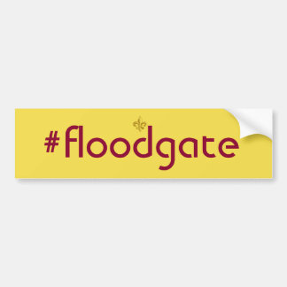 Floodgate bumper sticker