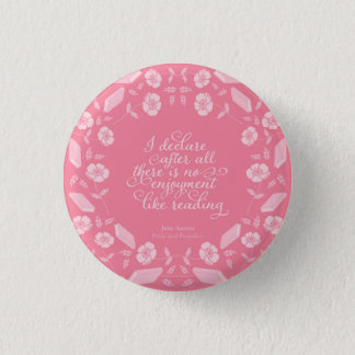 Floral Bookish Quote Jane Austen Pride & Prejudice 1 Inch Round Button