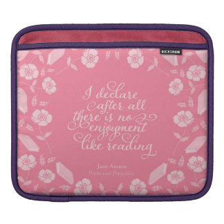 Floral Bookish Quote Jane Austen Pride & Prejudice Sleeves For iPads