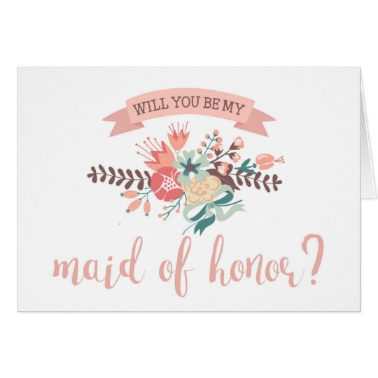 Floral Bouquet Will You Be My Maid of Honour? Card