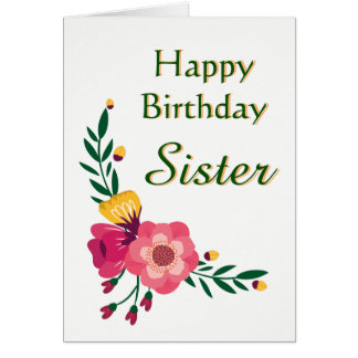 Floral Happy Birthday Sister Card