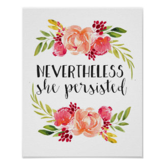 Floral Nevertheless She Persisted Poster