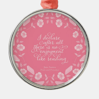 Floral Pride & Prejudice Jane Austen Bookish Quote Metal Ornament