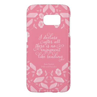Floral Pride & Prejudice Jane Austen Bookish Quote Samsung Galaxy S7 Case
