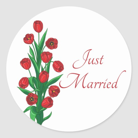 Floral Red Just Married Tulips Wedding Flowers Classic Round Sticker