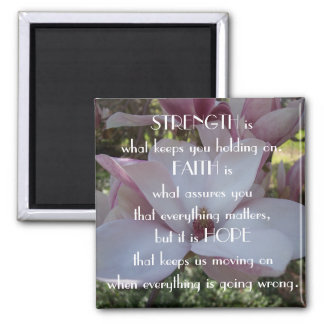 Floral Strength, Faith and Hope Magnet