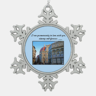 Florence Duomo Cathedral with Love Quote Snowflake Pewter Christmas Ornament