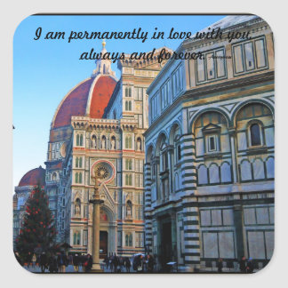 Florence Duomo Cathedral with Love Quote Square Sticker