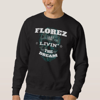 FLOREZ Family Livin' The Dream. T-shirt
