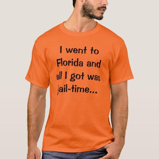 Florida Jail Time T-Shirt
