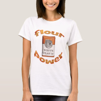Flour Power T-Shirt