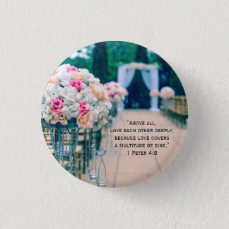 Flower Bouquet Love and Wedding Aisle Bible Verse 1 Inch Round Button