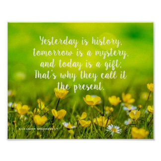 Flower Field | Today Is A Gift Inspirational Quote Poster