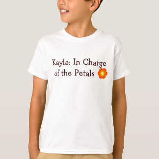 flower, Kayla: In Charge of the Petals T-Shirt