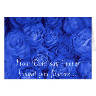 Flower, Now Dont say i never bought you flowers... Greeting Card